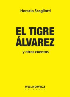 El Tigre Alvarez - Scagioti